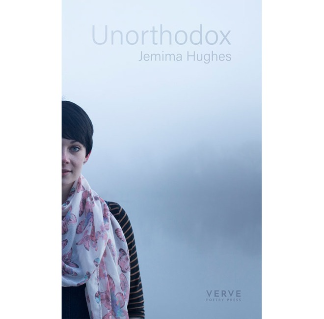 A book cover with a young lady in a stripy jumper and white and pink scarf. Text reads: Unorthodox, Jemima Hughes, Verve Poetry Press