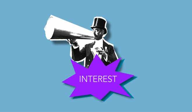 A man in a top hat shouting into a metal old fashioned loud speaker. Underneath the word Interest is inside a star shaped speech bubble in large writing